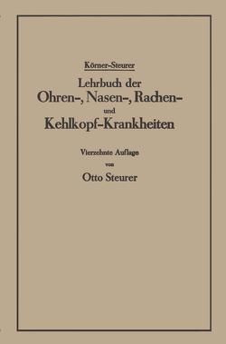 Lehrbuch der Ohren-, Nasen-, Rachen- und Kehlkopf-Krankheiten von Körner,  Otto, Steurer,  Otto