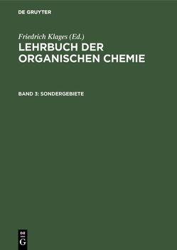 Lehrbuch der organischen Chemie / Sondergebiete von Klages,  Friedrich