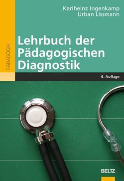 Lehrbuch der Pädagogischen Diagnostik von Ingenkamp,  Karl-Heinz, Lissmann,  Urban
