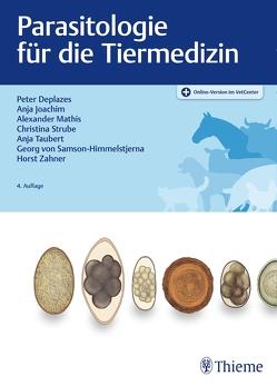 Lehrbuch der Parasitologie für die Tiermedizin von Deplazes,  Peter, Joachim,  Anja, Mathis,  Alexander, von Samson-Himmelstjerna,  Georg, Zahner,  Horst