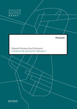 Lehrbuch der persischen Sprache 1 von Orthmann,  Eva, Toulany,  Ghasem