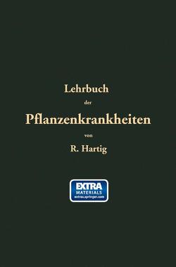 Lehrbuch der Pflanzenkrankheiten von Hartig,  Robert
