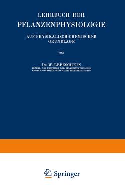 Lehrbuch der Pflanzenphysiologie von Lepeschkin,  W.