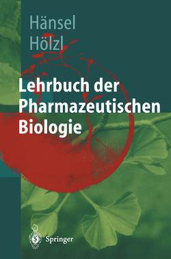 Lehrbuch der pharmazeutischen Biologie von Ax,  W., Dingermann,  T., Fescharek,  R., Graf,  E., Häberlein,  H., Hänsel,  Rudolf, Hölzl,  Joseph, Teuscher,  E.