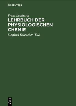Lehrbuch der physiologischen Chemie von Edlbacher,  Siegfried, Leuthardt,  Franz