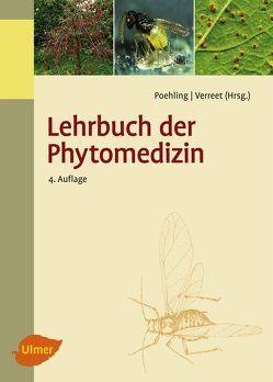 Lehrbuch der Phytomedizin von Poehling,  Prof. Dr. Hans-Michael, Verreet,  Prof. Dr. Joseph-Alexander