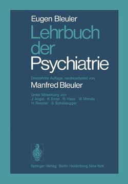 Lehrbuch der Psychiatrie von Angst,  J., Bleuler,  E., Bleuler,  M., Ernst,  K., Hess,  R., Mende,  W., Reisner,  H., Scheidegger,  S.