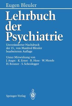 Lehrbuch der Psychiatrie von Angst,  J., Bleuler,  Eugen, Bleuler,  Manfred, Ernst,  K., Hess,  R., Mende,  W., Reisner,  H., Scheidegger,  S.