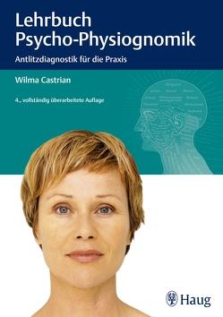 Lehrbuch der Psycho-Physiognomik von Castrian,  Wilma