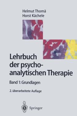 Lehrbuch der psychoanalytische Therapie von Bilger,  A., Cierpka,  M., Grünzig,  H.J., Hohage,  R., Kächele,  Horst, Klöß,  L., Kübler,  J.C., Neudert,  L., Schors,  R., Schrenk,  H., Thomä,  B., Thomä,  Helmut