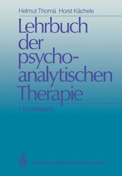 Lehrbuch der psychoanalytischen Therapie von Bilger,  A., Cierpka,  M., Grünzig,  H.J., Hohage,  R., Kächele,  Horst, Klöß,  L., Kübler,  J.C., Neudert,  L., Schors,  R., Schrenk,  H., Thomä,  B., Thomä,  Helmut