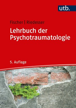Lehrbuch der Psychotraumatologie von Fischer,  Gottfried, Riedesser,  Peter