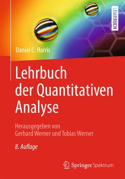 Lehrbuch der Quantitativen Analyse von Harris,  Daniel C., Werner ,  Tobias, Werner,  Gerhard