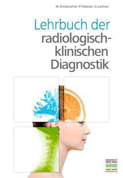 Lehrbuch der radiologisch-klinischen Diagnostik von Breitenseher,  Martin, Lechner,  Gerhard, Pokieser,  Peter