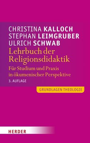 Lehrbuch der Religionsdidaktik von Kalloch,  Christina, Leimgruber,  Stephan, Schwab,  Ulrich