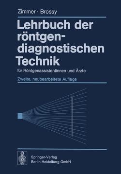 Lehrbuch der röntgendiagnostischen Technik von Brossy,  M., Zimmer,  E.A.