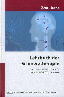 Lehrbuch der Schmerztherapie von Ahrens,  S., Althoff,  M., Baron,  R., Basler,  H.-D., Berthele,  A., Beubler,  E., Birbaumer,  N., Bitsch,  T., Böhme,  K., Brune,  K., Buerkle,  H., Bühring,  M., Debus,  J., Dertwingel,  R., Döbler,  K., Donner,  B., Drechsel,  U., Erlinger,  R., Flor,  H., Fricke,  B., Gehling,  M., Geisslinger,  G., Georgi,  J., Gerber,  Wolf-Dieter, Gleim,  M., Graf-Baumann,  T., Hankemeier,  U. B., Hasenbring,  M., Hildebrandt,  J., Hinz,  B., Illhardt,  F.J., Jage,  J., Jänig,  W., Jurna,  Ilmar, Klaschik,  Eberhard, Kohlmann,  T., Kropp,  Peter, Lehmann,  Klaus, Lötsch,  J., Maier,  C., Menninger,  H., Meyer,  J., Motsch,  J., Müller,  H, Nilges,  P., Pfaffenrath,  V., Pfingsten,  M., Rommel,  O., Schattschneider,  J., Schöps,  Peter, Schwarz,  U., Seeger,  D., Seeling,  W., Seemann,  H., Senne,  I., Sorge,  J., Sprotte,  G., Strumpf,  Michael, Strumpf-Willweber,  Anne, Stux,  G., Tegeder,  I., Thoden,  U., Tölle,  T. R., Treede,  R.-D., Tronnier,  V., Tryba,  M., Türp,  J C, Ulrich,  H. W., Ulsenheimer,  K., v. Düring,  M., Wannenmacher,  M., Wiebalck,  A., Winkelmüller,  W., Wörz,  R., Wulf,  H., Zenz,  Michael, Zernikow,  B., Zimmermann,  M.