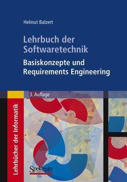Lehrbuch der Softwaretechnik: Basiskonzepte und Requirements Engineering von Balzert,  Heide, Balzert,  Helmut, Koschke,  Rainer, Lämmel,  Uwe, Liggesmeyer,  Peter, Quante,  Jochen