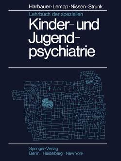 Lehrbuch der speziellen Kinder- und Jugendpsychiatrie von Harbauer,  Hubert, Lempp,  R., Nissen,  G., Strunk,  P.
