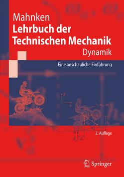 Lehrbuch der Technischen Mechanik – Dynamik von Mahnken,  Rolf