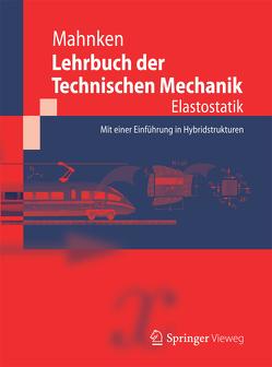 Lehrbuch der Technischen Mechanik – Elastostatik von Mahnken,  Rolf