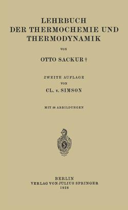 Lehrbuch der Thermochemie und Thermodynamik von Sackur,  Otto, Simson,  Cl. v.