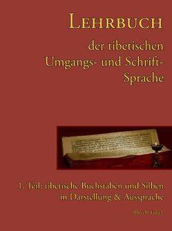 Lehrbuch der tibetischen Umgangs- & Schriftsprache von Frasch,  Albrecht