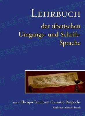 Lehrbuch der tibetischen Umgangs- und Schriftssprache Teil 2 von Frasch,  Albrecht, Khenpo Tshultrim Gyamtso
