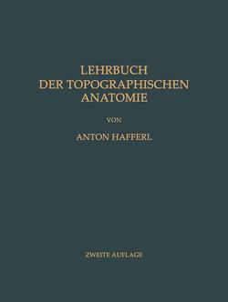 Lehrbuch der Topographischen Anatomie von Hafferl,  Anton