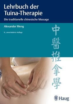 Lehrbuch der Tuina-Therapie von Meng,  Alexander