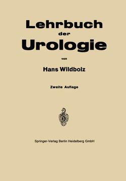 Lehrbuch der Urologie und der chirurgischen Krankheiten der männlichen Geschlechtsorgane von Wildbolz,  Hans