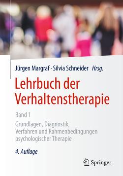 Lehrbuch der Verhaltenstherapie, Band 1 von Margraf,  Jürgen, Schneider,  Silvia