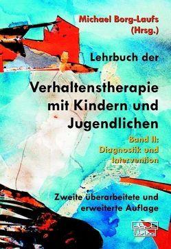Lehrbuch der Verhaltenstherapie mit Kindern und Jugendlichen von Borg-Laufs,  Michael