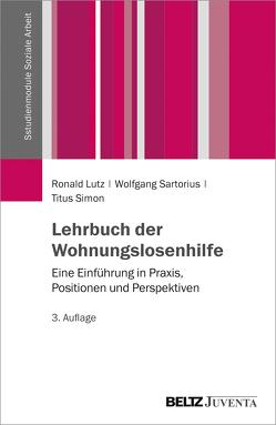 Lehrbuch der Wohnungslosenhilfe von Lutz,  Ronald, Sartorius,  Wolfgang, Simon,  Titus