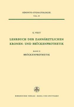 Lehrbuch der Zahnärztlichen Kronen-und Brückenprothetik von VEST