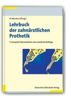 Lehrbuch der zahnärztlichen Prothetik von Marxkors,  Reinhard