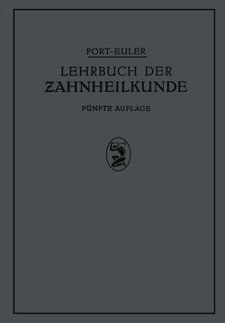 Lehrbuch der Zahnheilkunde von Euler,  H., Euler,  NA, Greve,  K., Meyer,  W., Port,  NA, Rebel,  H.H.