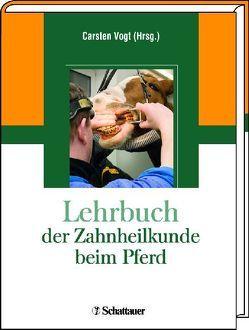 Lehrbuch der Zahnheilkunde beim Pferd von Vogt,  Carsten