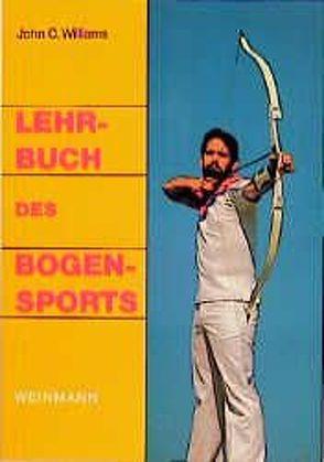 Lehrbuch des Bogensports von Helgeland,  Glenn, Smitmans,  Ernst, Williams,  John C
