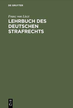 Lehrbuch des Deutschen Strafrechts von Liszt,  Franz von