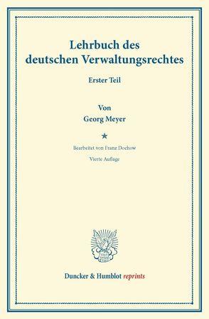 Lehrbuch des deutschen Verwaltungsrechts. von Dochow,  Franz, Meyer,  Georg