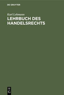 Lehrbuch des Handelsrechts von Lehmann,  Karl