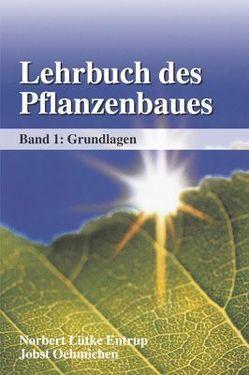 Lehrbuch des Pflanzenbaues von Lütke Entrup,  Norbert, Oehmichen,  Jobst