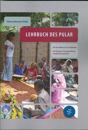 Lehrbuch des Pular von Diallo,  Abdourahmane, Heine,  Bernd, Jungraithmayr,  Herrmann, Möhlig,  Wilhelm J.G.