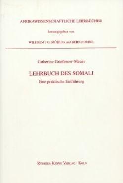 Lehrbuch des Somali von Griefenow-Mewis,  Catherine, Heine,  Bernd, Möhlig,  Wilhelm J.G.