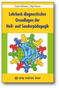 Lehrbuch diagnostischer Grundlagen der Heil- und Sonderpädagogik von Reichenbach,  Christina, Thiemann,  Helge