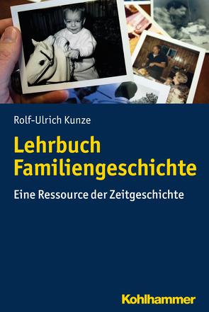 Lehrbuch Familiengeschichte von Kunze,  Rolf-Ulrich