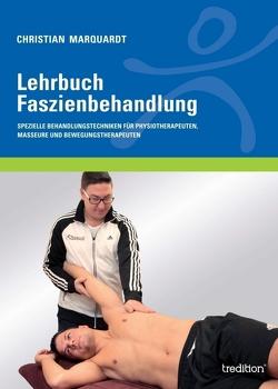 Lehrbuch Faszienbehandlung von Herold,  Angela, Marquardt,  Christian