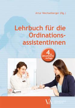 Lehrbuch für die OrdinationsassistentInnen von Wechselberger,  Artur