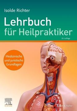 Lehrbuch für Heilpraktiker von Richter,  Isolde